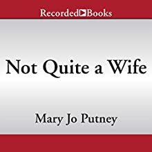 Not Quite a Wife: The Lost Lords, Book 6 (       UNABRIDGED) by Mary Jo Putney Narrated by Steven Crossley