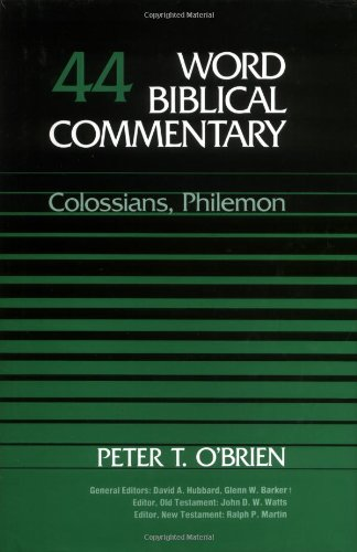 Peter T. O'Brien: Colossians, Philemon (Word Biblical Commentary