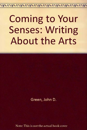Coming to Your Senses: Writing About the Arts PDF