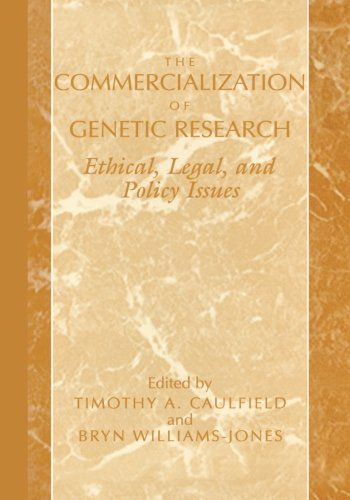The Commercialization of Genetic Research: Ethical, Legal, and Policy Issues