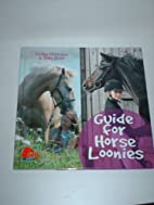 Guide for Horse Loonies Practical Advice and…