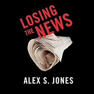 Losing the News Audiobook