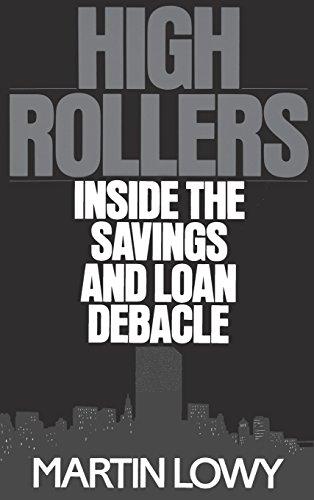 High Rollers: Inside the Savings and Loan Debacle, Lowy, Martin