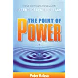 The Point of Power: Change Your Thoughts, Change Your Life ~ Peter Baksa