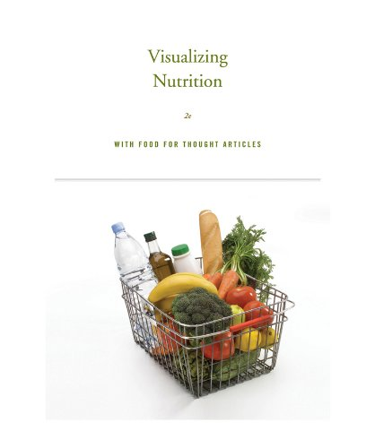 Visualizing Nutrition 2nd Edition