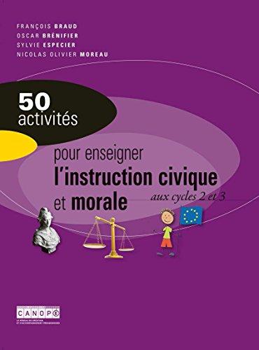 50 activités pour enseigner l'instruction civique et morale aux cycles 2 et 3 (French Edition) (The Sylvie Cycle compare prices)
