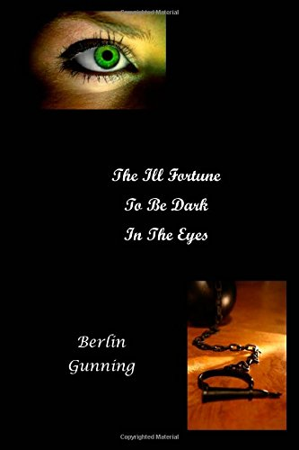 The ill Fortune To Be Dark In The Eyes: Third Edition: Volume 1 (The Dar Ievna Series)