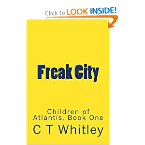 Freak City (Children of Atlantis) (Volume 1) by