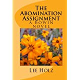 The Abomination Assignment (The Bowin Novels Book 1) ~ Lee Holz