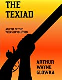 The Texiad: An Epic of the Texas Revolution