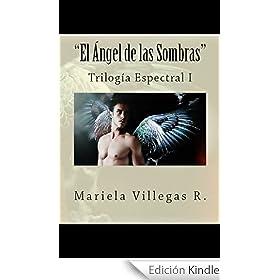 """""""El Ángel de las Sombras"""": Trilogía Espectral I"""