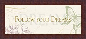Follow Your Dreams by Alain Pelletier Inspirational Sign Wall Art Print Framed Décor