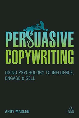 Persuasive Copywriting: Using Psychology to Engage, Influence and Sell (Cambridge Marketing Handbooks)