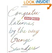 George Saunders (Author)  598% Sales Rank in Books: 255 (was 1,781 yesterday)  (2)  Buy new:  $14.00  $11.71  51 used & new from $6.25