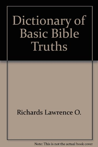 Dictionary of Basic Bible Truths