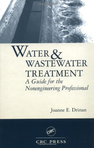 Water and Wastewater Treatment: A Guide for the Nonengineering Professionals