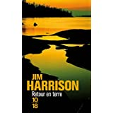 Retour en terrepar Jim HARRISON