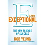 E is for Exceptional: The New Science of Successby Rob Yeung