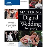 img - for Mastering Digital Wedding Photography [Paperback] [2007] 1 Ed. James Karney book / textbook / text book