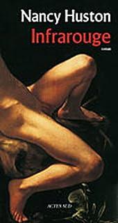 Infrarouge : roman, Huston, Nancy