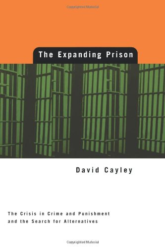 Expanding Prison: The Crisis in Crime and Punishment and...