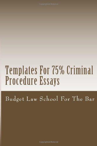 Templates For 75% Criminal Procedure Essays: Criminal Procedure questions ask: has the criminal defendant been treated i