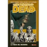 La forza del desiderio. The walking dead: 4di Robert Kirkman