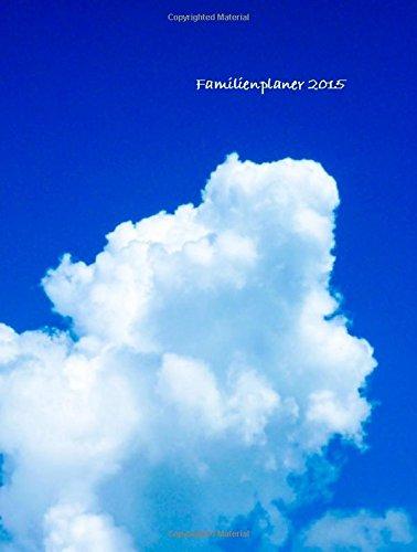 Familienplaner 2015 (Wolke): die Familie im Griff - mit Wochenueberblick - Geburtstagsuebersicht, Buch