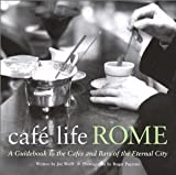 img - for Caf  Life Rome: A Guidebook to the Caf s and Bars of the Eternal City [Paperback] [2002] First Edition Ed. Joe Wolff, Roger Paperno book / textbook / text book