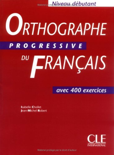 orthographe progresive du francais , debutant