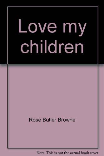 Title: Love my children An autobiography