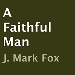 A Faithful Man | [J. Mark Fox]