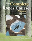 img - for The Complete Ropes Course Manual book / textbook / text book