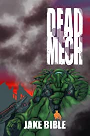 Dead Mech: Apex Trilogy, Book 1