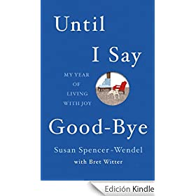 Until I Say Good-Bye: My Year of Living With Joy (English Edition)
