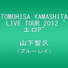TOMOHISA YAMASHITA LIVE TOUR 2012 ~�G��P~ [Blu-ray]
