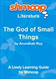 Shmoop University The God of Small Things: Shmoop Literature Guide