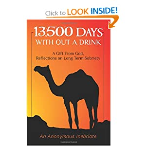 13,500 Days With out a Drink: A Gift from God Reflections on Long-Term Sobriety (Volume 1)
