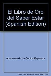 El Libro de Oro del Saber Estar (Spanish Edition): Academia de La