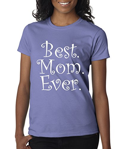 Best. Mom. Ever. Mothers's Day Best Mom Ever Ladies T-Shirt S-2XL - Violet - M