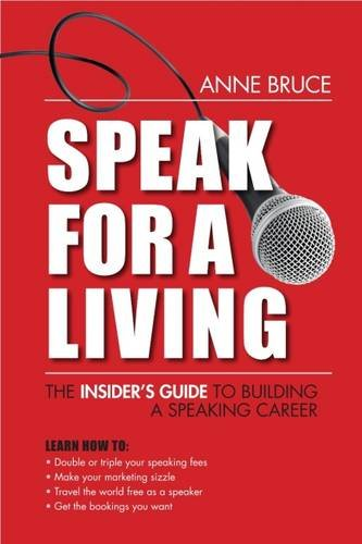 Download Speak for a Living: An Insider's Guide to Building a Professional Speaking Career