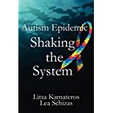 Autism Epidemic: Shaking the System