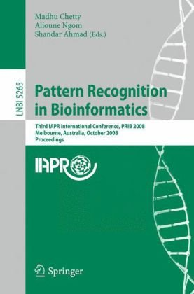 Pattern Recognition in Bioinformatics: Third IAPR International Conference, PRIB 2008, Melbourne, Australia, October 15-