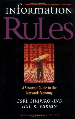 Information Rules A Strategic Guide to the Network Economy087584877X