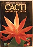 img - for Illustrated Encyclopaedia of Cacti and Other Succulents book / textbook / text book