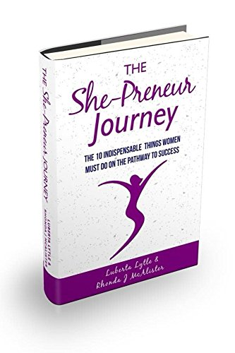 the-she-preneur-journey-the-10-indispensable-things-women-must-do-on-the-pathway-to-success-english-