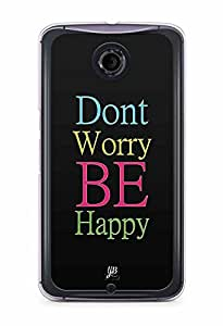 YuBingo Don't Worry, Be Happy Designer Mobile Case Back Cover for Google Nexus 6