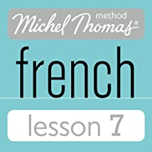 Michel Thomas Beginner French Lesson 7 Audiobook by Michel Thomas Narrated by Michel Thomas
