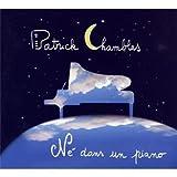 echange, troc Patrick Chamblas - Né Dans Un Piano