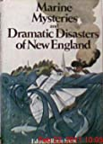 img - for Marine Mysteries and Dramatic Disasters of New England book / textbook / text book